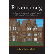 Ravenscraig : A Scottish Family's Struggle with Alzheimer's-And the Past