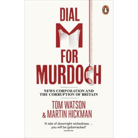 Dial M For Murdoch  News Corporation And The Corruption Of Britain  Paperback