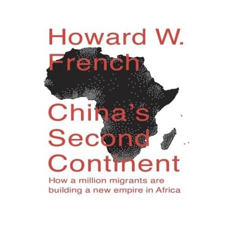Chinas Second Continent  How A Million Migrants Are Building A New Empire In Africa