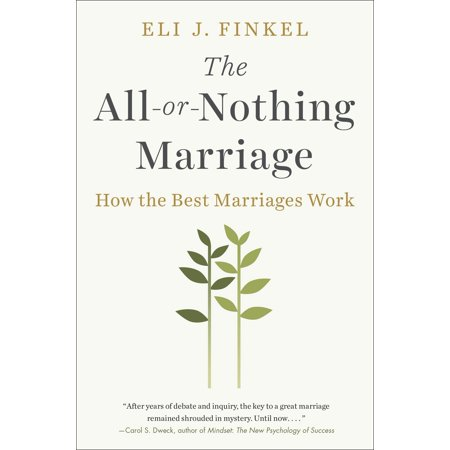 The All-or-Nothing Marriage : How the Best Marriages (Best Day For Marriage)