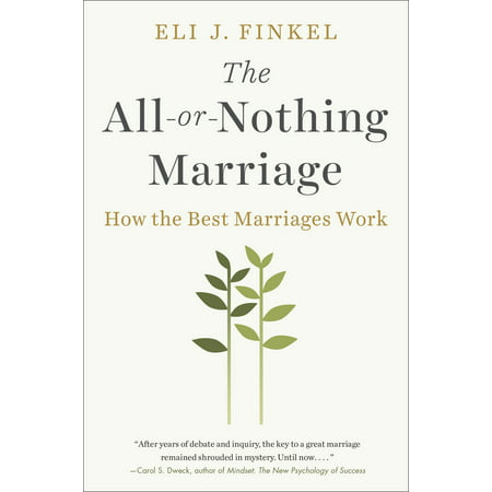 The All-or-Nothing Marriage : How the Best Marriages (Best Definition Of Marriage)