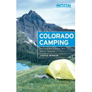 Moon Colorado Camping : The Complete Guide to Tent and RV Camping - Paperback