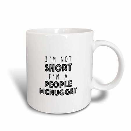 3dRose IM NOT SHORT IM A PEOPLE MCNUGGET - Ceramic Mug, 11-ounce