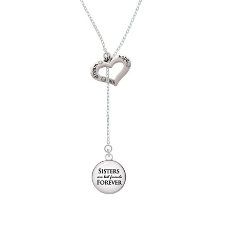 Domed Sisters are Best Friends Forever - Dream Hope Wish Heart Lariat (Best Birthday Wishes For Female Cousin)