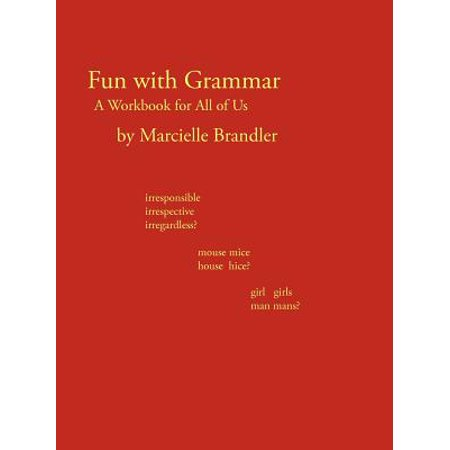 Fun with Grammar : A Workbook for All of Us