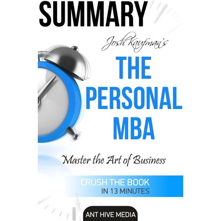 Josh Kaufman's The Personal MBA: Master the Art of Business Summary -
