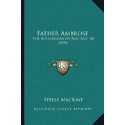 Father Ambrose : The Revelations of May 3rd, '68 (1894)