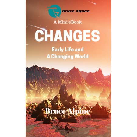 Changes: Early Life And a Changing World - eBook