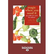 Magic When You Need It : 150 Spells You Can't Live Without (Large Print 16pt)