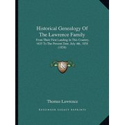 Historical Genealogy of the Lawrence Family : From Their First Landing in This Country, 1635 to the Present Date, July 4th, 1858 (1858)
