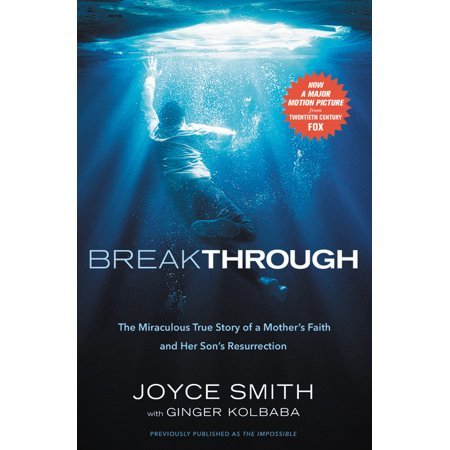 Breakthrough : The Miraculous True Story of a Mother's Faith and Her Child's Resurrection (Paperback)