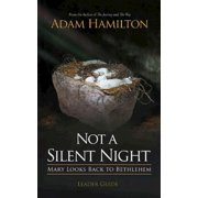 Not a Silent Night Leader Guide : Mary Looks Back to Bethlehem