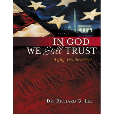 In God We Still Trust: A 365-Day Devotional (We Still Have A Long Way To Go)