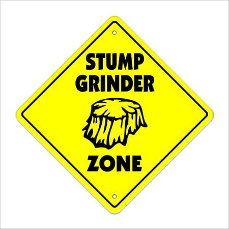 Stump Grinder Crossing Sign Zone Xing | Indoor/Outdoor | 12