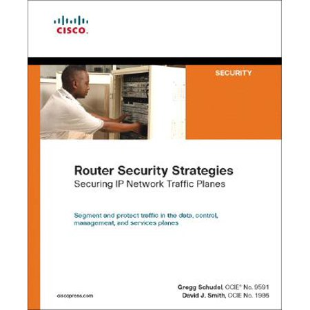 Router Security Strategies : Securing IP Network Traffic Planes