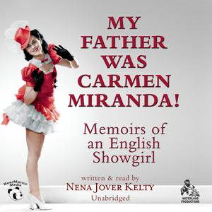My Father Was Carmen Miranda! - Audiobook - Carmen Miranda Costumes