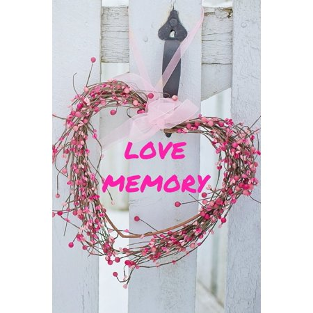 Love Memory: Guest Book in Love Memory (100 Pages), Condolence & Remembrance Keepsake Registry Book size 6  x 9  (Paperback) Love memoryMemory Keepsake JournalA Journal of Us (What I Love About You Journal)plenty of space: 100 pagesPerfectly Sized at 6  x 9  book is easy to carry and your storePremium cover design on quality white pages