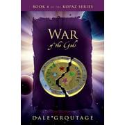 Kopaz: War of the Gods: Book 4 of the Kopaz Series (Paperback)