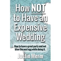 How Not to Have an Expensive Wedding - eBook