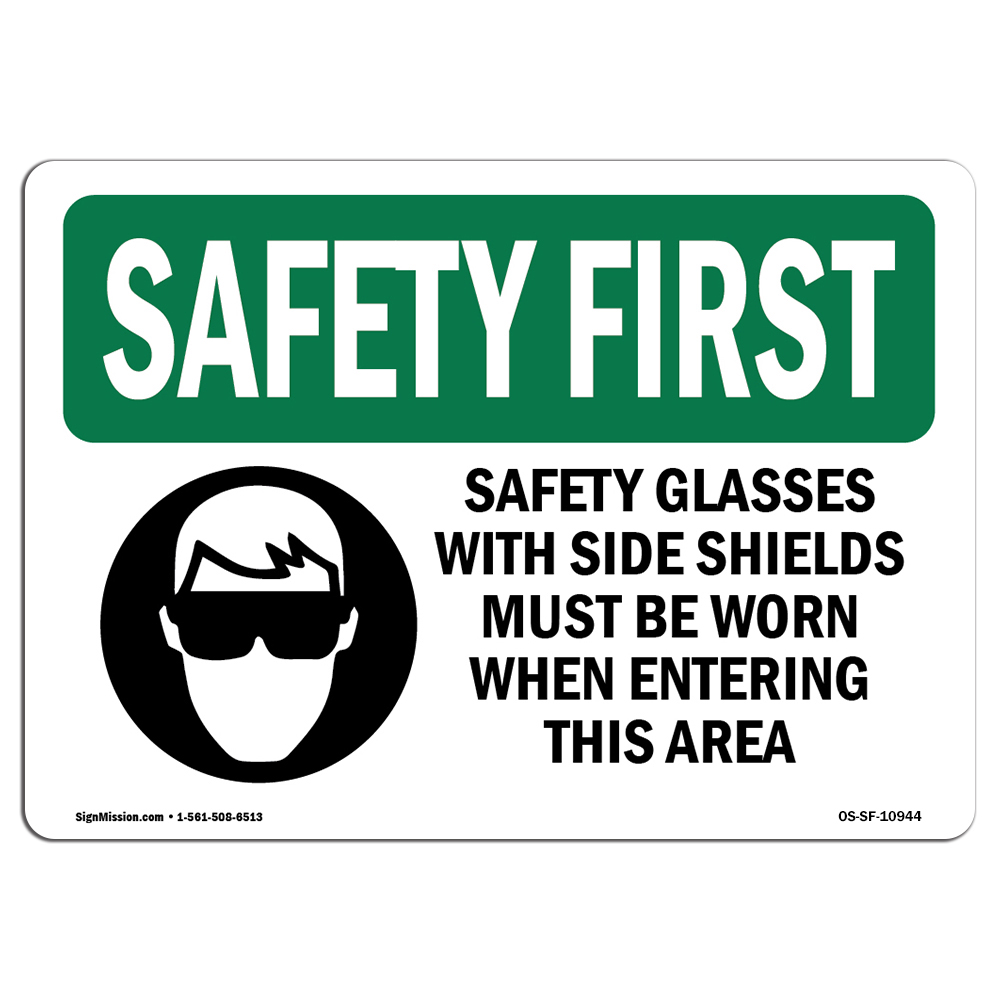 OSHA SAFETY FIRST Sign - Safety Glasses With Side Shields With Symbol | Choose from: Aluminum, Rigid Plastic or Vinyl Label Decal | Protect Your Business, Work Site, Warehouse | Made in the USA