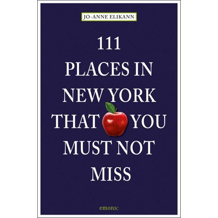 New York Places - 111 Places in New York That You Must Not Miss