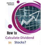 How to Calculate Dividend In Stocks? - eBook