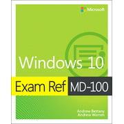 Exam Ref: Exam Ref MD-100 Windows 10 (Paperback)