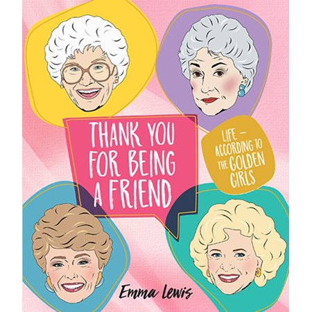 Thank You for Being a Friend : Life According to The Golden