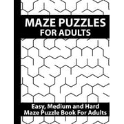 Maze puzzles for Adults : Amazing Brain Challenging Maze Puzzle Game Book for Teens, Young Adults, Adults, Senior, Large Print. (Paperback)
