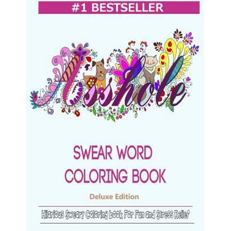 Swear Word Coloring Book  Hilarious Sweary Coloring Book For Fun And Stress Relief