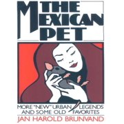"The Mexican Pet: More ""New"" Urban Legends and Some Old Favorites - eBook"