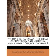 Studia Biblica : Essays in Biblical Archaeology and Criticism and Kindred Subjects, Volume 1