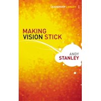 Leadership Library: Making Vision Stick (Hardcover)