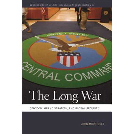 Long War : Centcom, Grand Strategy, and Global (Social Security Strategies For Couples The New Rulebook)