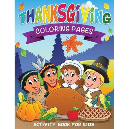 Thanksgiving Coloring Pages (Activity Book for Kids) - Thanksgiving Craft For Kids