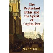 Economy Editions: The Protestant Ethic and the Spirit of Capitalism (Paperback)