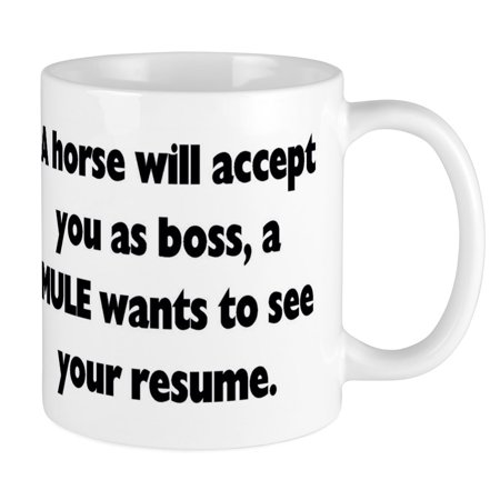 CafePress - A Horse Will Accept You As Boss, A MULE Wants To S - Unique Coffee Mug, Coffee Cup CafePress