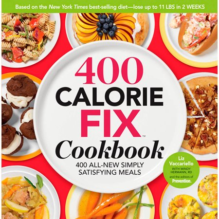 The 400 Calorie Fix Cookbook : 400 All-New Simply Satisfying Meals