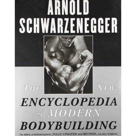 New Encyclopedia Of Modern Bodybuilding By Arnold Schwarzenegger