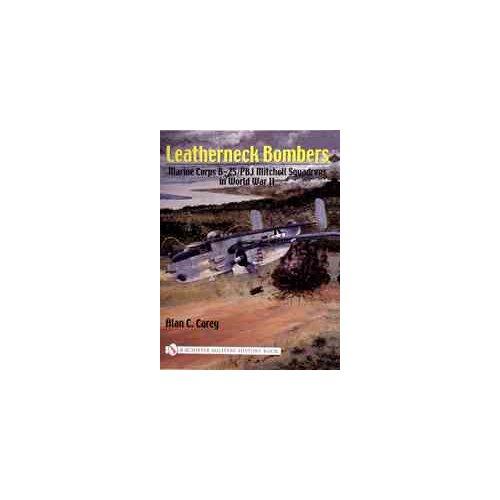 Leatherneck Bombers:: Marine Corps B-25/Pbj Mitchell Squadrons in World War II