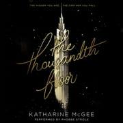 The Thousandth Floor - Audiobook