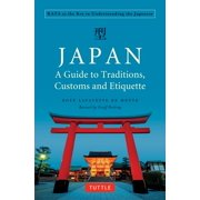 Japan: A Guide to Traditions, Customs and Etiquette : KATA as the Key to Understanding the Japanese
