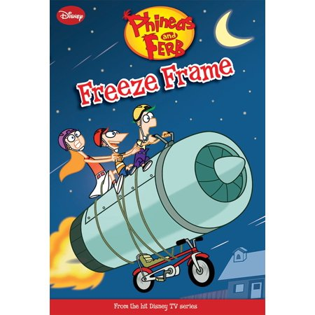 Phineas and Ferb: Freeze Frame - eBook