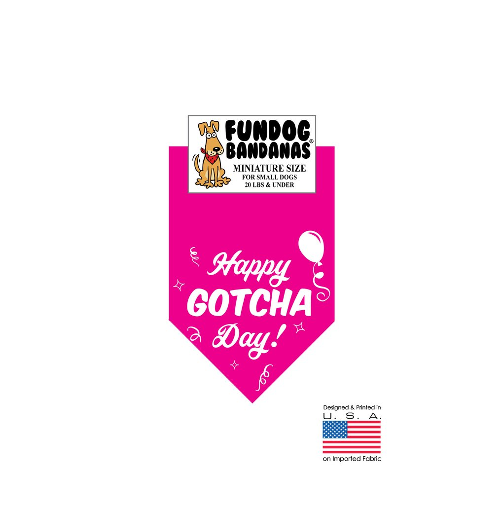 MINI Fun Dog Bandana - Happy Gotcha Day! - Miniature Size for Small Dogs under 20 lbs, hot pink pet scarf
