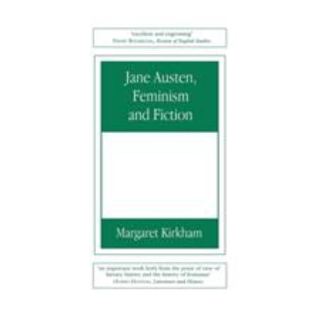 Jane Austen, Feminism and Fiction: Second Edition