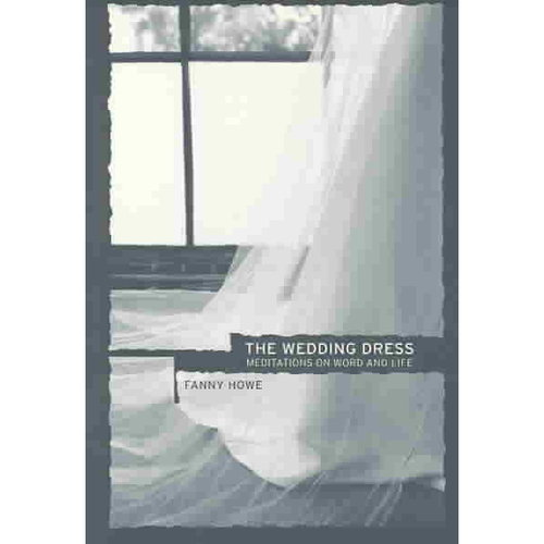 The Wedding Dress: Meditations on Word and Life
