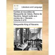 Contes Et Nouvelles de Marguerite de Valois, Reine de Navarre, Faisant Suite Aux Contes de J. Bocace. ... Volume 4 of 8