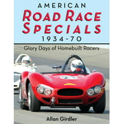 American Road Race Specials, 1934-70: Glory Days of Homebuilt Racers (Paperback)