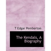 The Kendals : A Biography