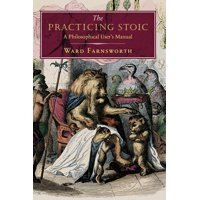 The Practicing Stoic (Hardcover)